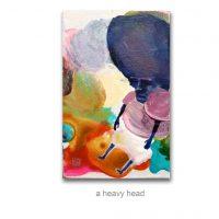 a heavy head