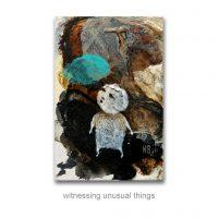 witnessing unusual things